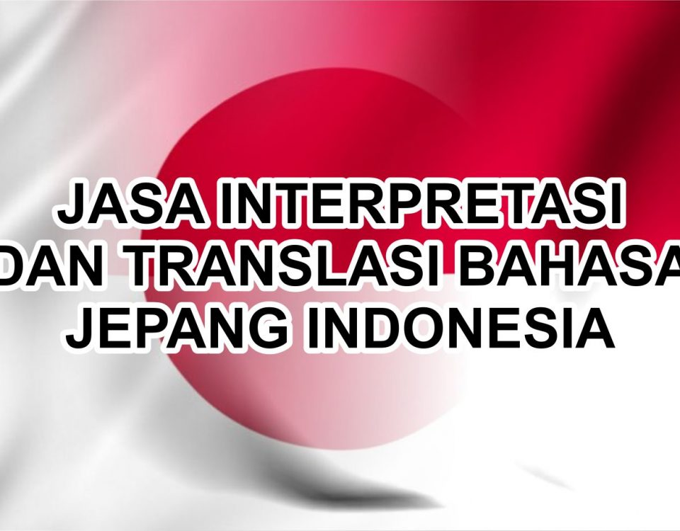 Jasa Interpretasi dan Translasi Bahasa Jepang